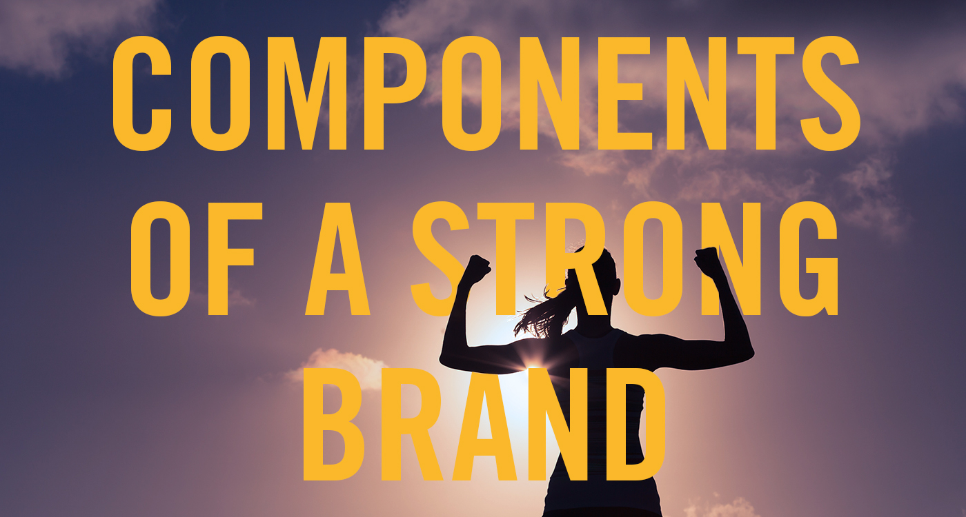 11 Components of a Strong Brand